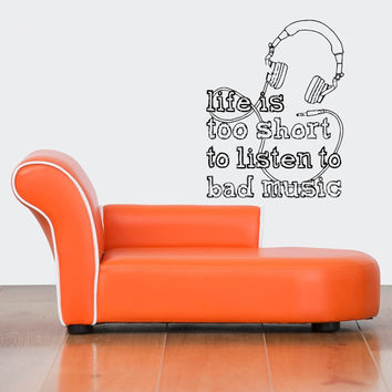 Wall Decor Vinyl Sticker Room Decal Art Life Is Too Short To Listen To Bad Music Quote Headphones 1072