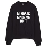 Mimosas Made Me Do It Sweater