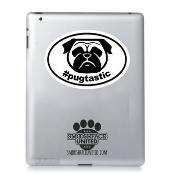 Decals for PUG lovers - hashtag collection - #speakpug, #pugtastic, #flatfacecrew - Pug dog sticker - pug car vinyl oval decal