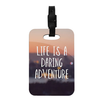 """Jillian Audrey """"Life Is A Daring Adventure"""" Typography Decorative Luggage Tag"""