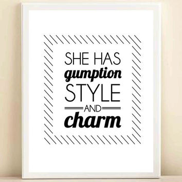 Black and White 'She Has Gumption, Style, and Charm' print poster