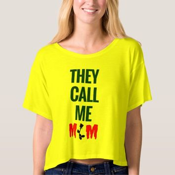 They call me Mom women tee