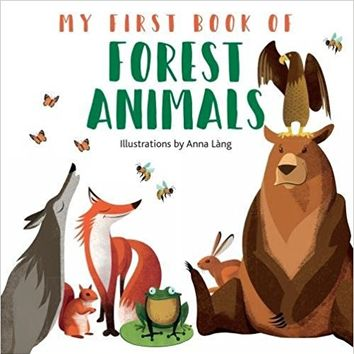 My First Book of Forest Animals Board book – March 1, 2018
