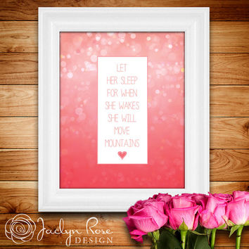"""Printable wall art decor: """"Let her sleep for when she wakes she will move mountains"""" pink bokeh heart girls room (Instant download - JPG)"""