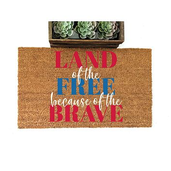 Land of the Free Home of the Brave Doormat