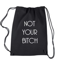 Not Your B-tch Drawstring Backpack