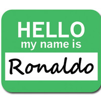 Ronaldo Hello My Name Is Mouse Pad