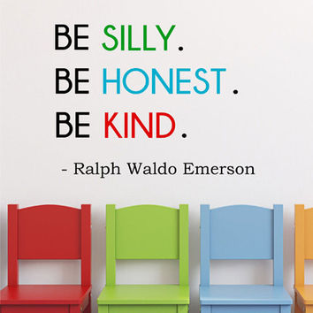 Be Silly. Be Honest. Be Kind. Wall Decal