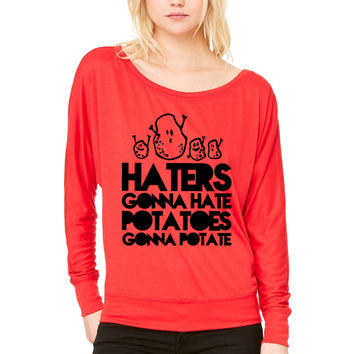 haters gonna hate, potatoes gonna potate WOMEN'S FLOWY LONG SLEEVE OFF SHOULDER TEE