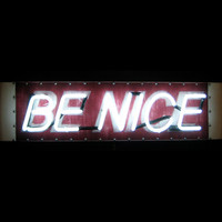 Neon Sign - BE NICE - Red and White w/ White Lettering
