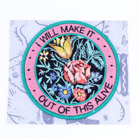 I Will Make It Out Of This Alive Iron-On Patch