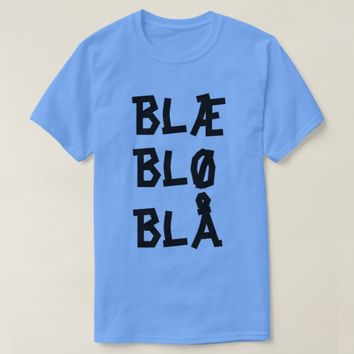 Norwegian text Blæ Blø Blå T-Shirt