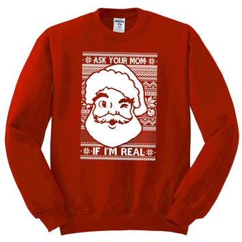 Ask Your Mom If I'm Real Christmas Unisex Crewneck Sweatshirt