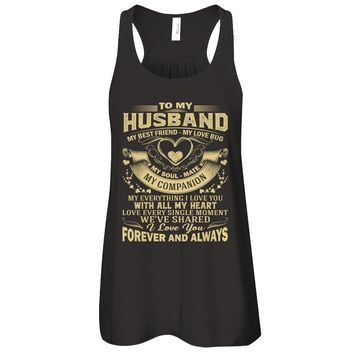 To My Husband My Best Friend My Love Bug My Soul Mate Wife Family T-Shirt Women