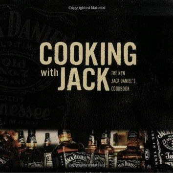 Cooking with Jack: The New Jack Daniel's Cookbook