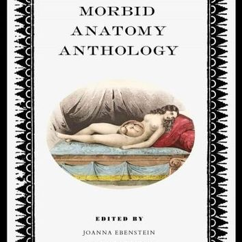 The Morbid Anatomy Anthology