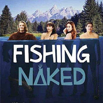 Bronson Pelletier & Elyse Levesque & Pete Coggan-Fishing Naked