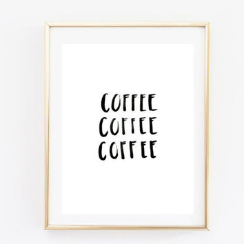 coffee coffee coffee tumblr pintrest quote typographic Print word quote art  print wall decor Typography tumblr room decor print framed quote