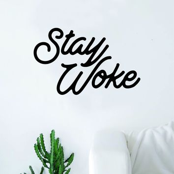 Stay Woke Quote Decal Sticker Wall Vinyl Bedroom Living Room Decor Art Music Lyrics Rap Hip Hop Inspirational Childish Gambino
