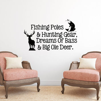 Fishing Poles And Hunting Gear Dreams Of Bass And Big Ole Deer Wall Decal Quote- Country Wall Decal- Wall Decals Nursery Bedroom Decor 045