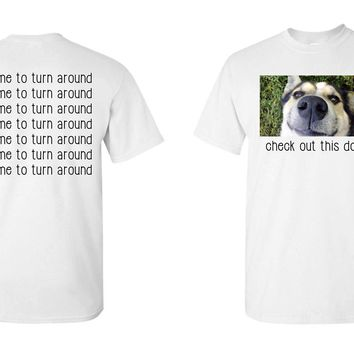 Ask me to turn around... check out this dog, funny dog tshirt.