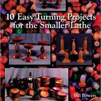 10 Easy Turning Projects for the Smaller Lathe (Schiffer Book for Woodworkers)