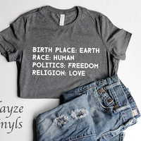 Birth Place Earth Race Human Politics Freedom Religion Love/HTV design/Put in NOTE to SELLER if you want design facing left or right
