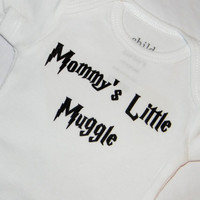 Mommy's Little Muggle Bodysuit. Harry Potter Inspired. Can Be Customized By Size.