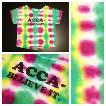 Acca- Believe It Tie Dye Crop Top Pitch Perfect Shirt