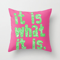 It Is What It Is Pink Throw Pillow - Double Sided Throw Pillow - Faux Down Insert - Illustrated Pillow Cover