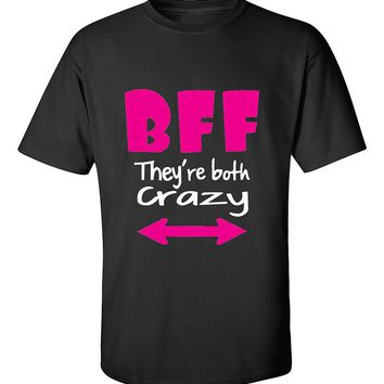 BFF They Are Both Crazy Coupless Best Friend T-Shirt