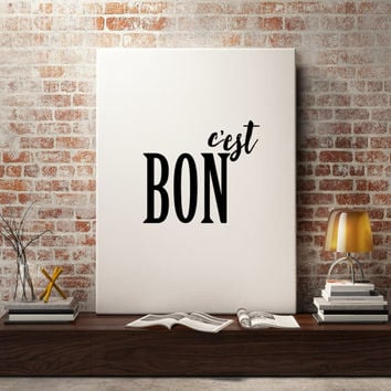 """French quote """"C'est Bon"""" Motivational quote Inspirational print Wall decor Home art French art Black and White Art Wall ArtWork Printable"""
