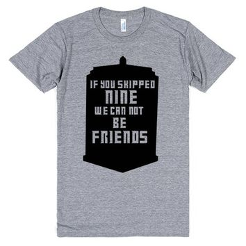 If You Skipped Nine We Cannot Be Friends | T-Shirt | SKREENED