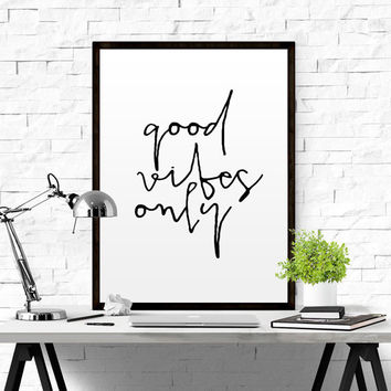 Good Vibes Only Print Printable Art Wall Art Inspirational Quotes Good Vibes Only Printable Typography Poster Wall Art Prints Quote POSTER