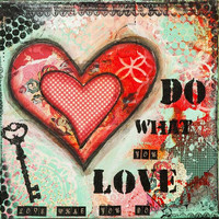 "Abstract collage mixed media painting with affirmation - ""Do What You Love"", decorative wall art,  Giclée,  12"" x 12"" - 30 x 30 cm"
