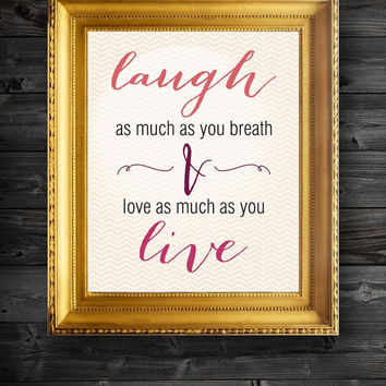 Laugh As Much As You Breathe and Love As Much As You Live Modern Print Wall Decor Art