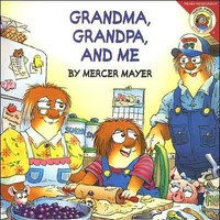Grandma, Grandpa, and Me (Little Critter)