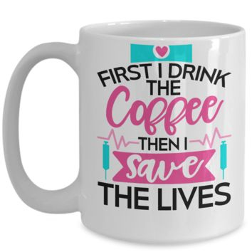 Cutie Pie Tees EMT Firefighter Policeman Physician Nurse Doctor Medical First I Drink the Coffee Then I Save the Lives Coffee Mug