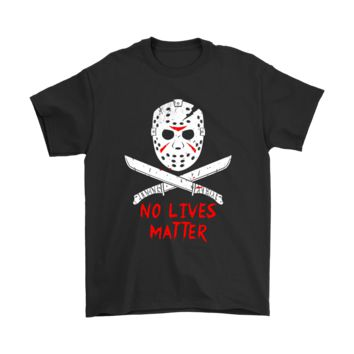 DCKG6Q No Lives Matter Friday the 13th Jason Shirts