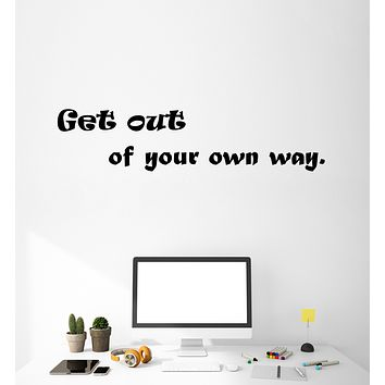 Vinyl Wall Decal Stickers Motivation Quote Words Get Out Of Your Own Way Inspiring Letters 3354ig (22.5 in x 5 in)