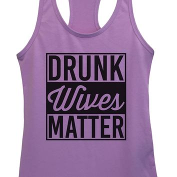 Womens Drunk Wives Matter Grapahic Design Fitted Tank Top