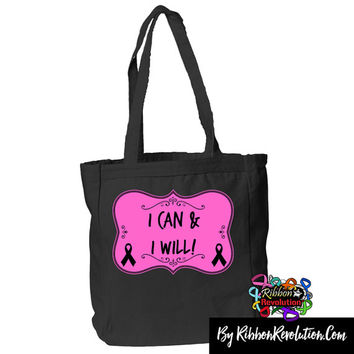 I Can and I Will Tote Bag for Breast Cancer Awareness