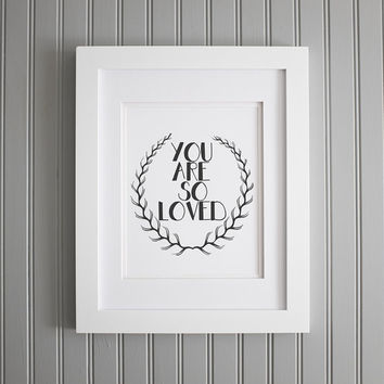 You Are So Loved, nursery print, baby quotes -  nursery wall decor, baby room wall art, baby shower art, baby love, Nursery Wall Decor