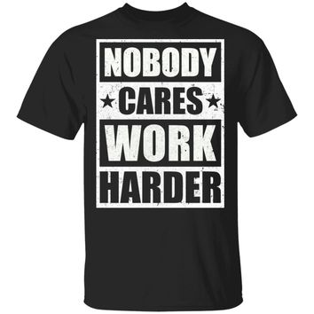 Nobody Cares Work Harder Fitness Workout Gym Gift