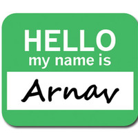 Arnav Hello My Name Is Mouse Pad