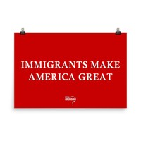 Immigrants Make America Great Sign