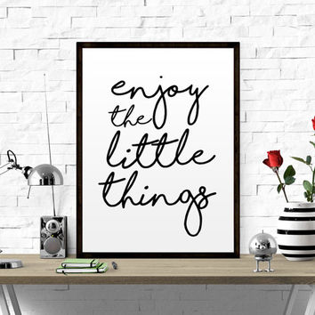 Typography print Motivational quote Inspirational print Enjoy the little things poster Typography Print Inspirational Quote Office Decor Art