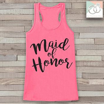 Maid of Honor Tank - Maid of Honor Tank Top - Wedding Shirt - Pink Tank Top - Bachelorette Party Top - Bridal Party Outfits