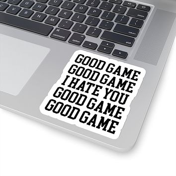 Good Game I Hate You Vinyl Sticker, Best Friend Gift, Laptop Decals, Funny Stickers, Decal, Macbook Decal, Stickers Sports