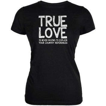 Valentines Day True Love Country Black Juniors Soft T-Shirt